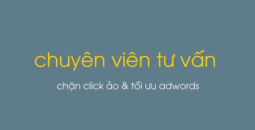 Chuyên viên tư vấn chặn click ảo và tối ưu adwords