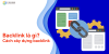 Backlink là gì? Cách xây dựng backlink chất lượng cao?